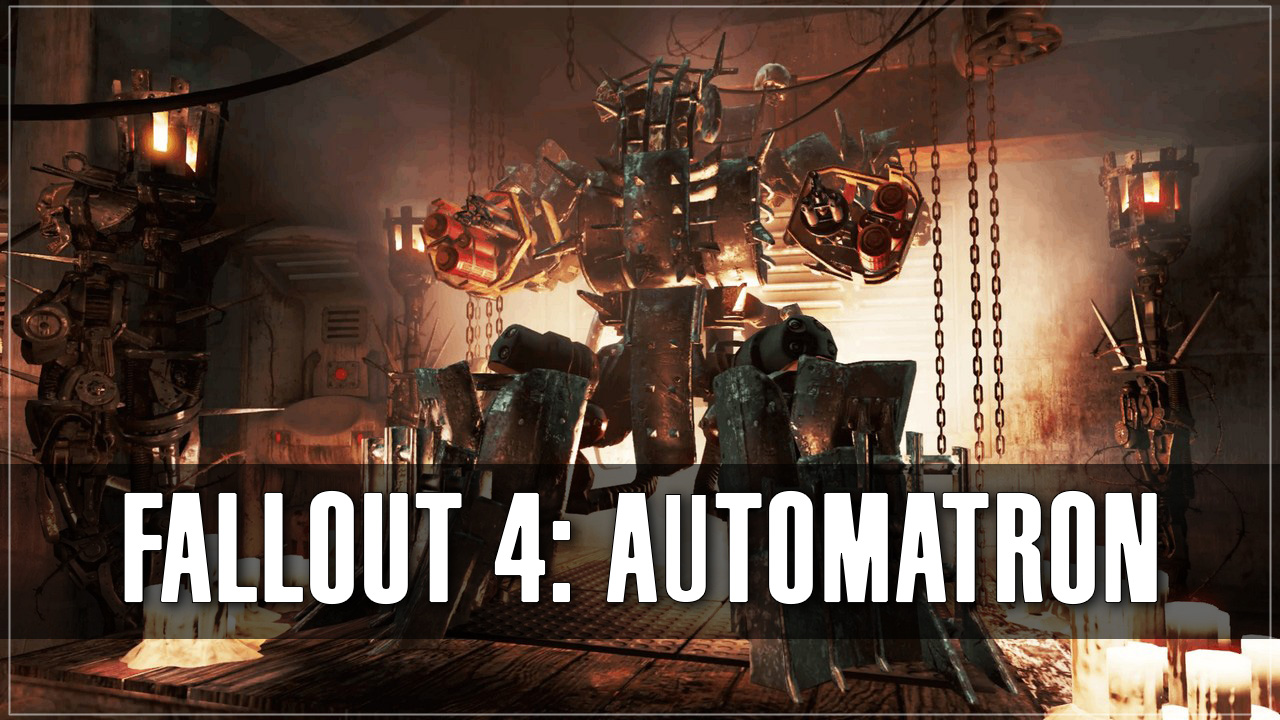 Fallout 4 - обзор дополнения automatron